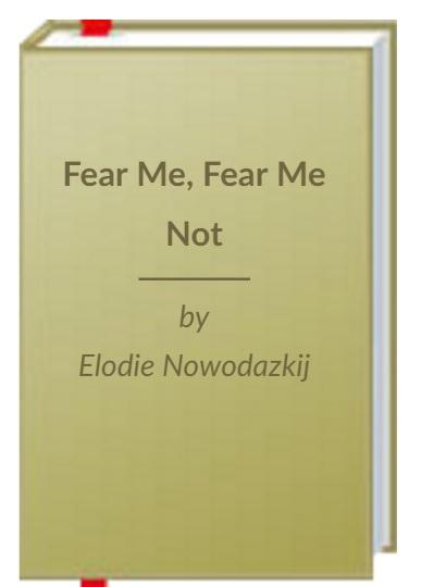 Fear Me, Fear Me Not